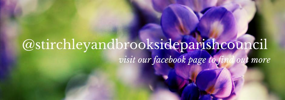 Visit us on Facebook at https://www.facebook.com/stirchleyandbrooksideparishcouncil/